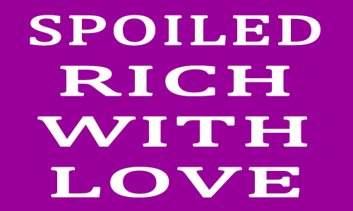 Spoiled-Rich-With-Love