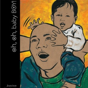 Oh, Oh Baby Boy is a great book about fathers and sons of color.
